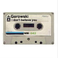 Gorowski - I don't believe you