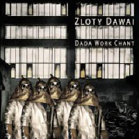 WM050: Zloty Dawai – Dada Work Chant