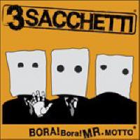WM068: 3Sacchetti – Bora! Bora! Mr. Motto