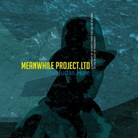 WM125: Meanwhileproject.ltd – The Judas Hole