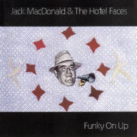 Jack MacDonald & The Hotel Faces – Funky On Up