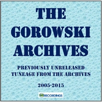 WM128: Gorowski - The Gorowski Archives: Previously Unreleased Tuneage from the Archives 2005-2015